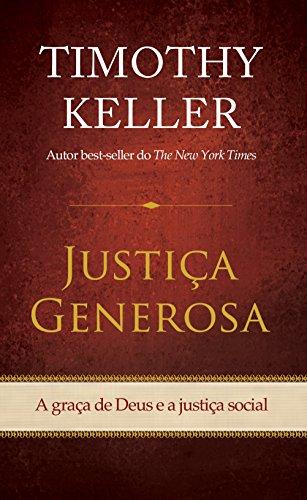 Justiça generosa: A graça de Deus e a justiça social