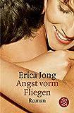 Erica Jong: Angst vorm Fliegen