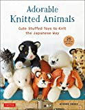 Adorable Knitted Animals: Cute Stuffed Toys to Knit the Japanese Way (25 Different Animals)