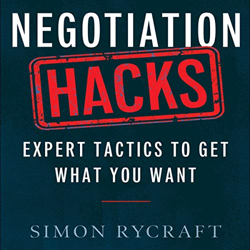 Negotiation Hacks: Expert Tactics to Get What You Want audiobook cover art