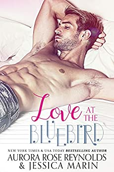 Love At The Bluebird by [Aurora Rose Reynolds, Jessica Marin, Boom Factory Publishing]