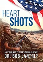 Heart Shots: A Vietnam War Veteran's Troubled Heart