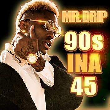90s Ina 45