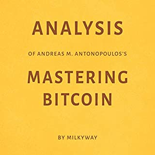 Analysis of Andreas M. Antonopoulos's Mastering Bitcoin by Milkyway cover art