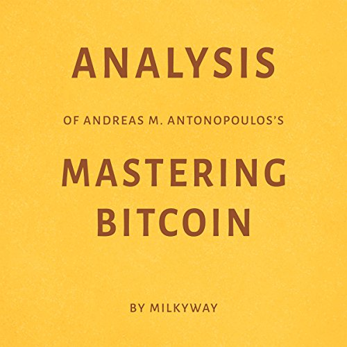 Analysis of Andreas M. Antonopoulos's Mastering Bitcoin by Milkyway Titelbild