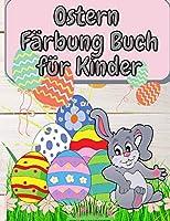Ostern Faerbung Buch fuer Kinder: Niedliche und lustige Ostern Faerbung Buch fuer Kleinkinder & Vorschule - Happy Bunnies und Ostereier