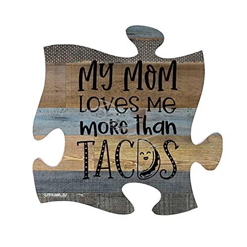 BAKOKO Letrero de pared divertido, con texto en inglés 'My Mom Loves Me More Than Tacos', decoración rústica para el hogar, decoración de pared, 30 x 30 cm