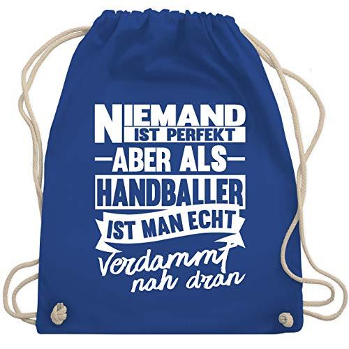 Shirtracer Handball - Niemand ist perfekt aber als Handballer ist man echt verdammt nah dran - Unisize - Royalblau - tasche tanzen - WM110 - Turnbeutel und Stoffbeutel aus Baumwolle