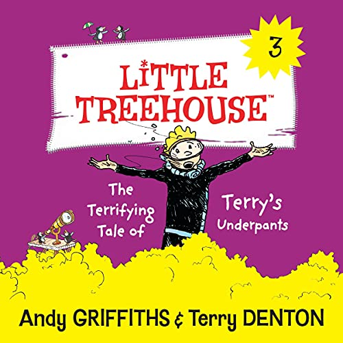 The Terrifying Tale of Terry's Underpants: A Little Treehouse, Book 3