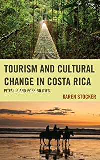 Tourism and Cultural Change in Costa Rica: Pitfalls and Possibilities (English Edition)