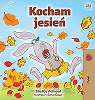 I Love Autumn (Polish Book for Kids) (Polish Bedtime Collection)