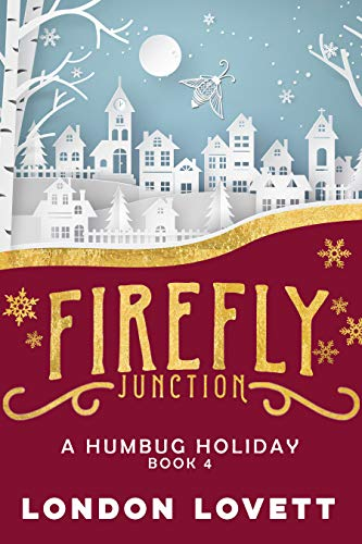 A Humbug Holiday (Firefly Junction Cozy Mystery Book 4)