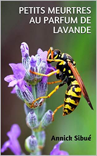 PETITS MEUTRES AU PARFUM DE LAVANDE (French Edition)