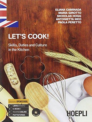 Let's cook! Skills, duties and culture in the kitchen. Per gli Ist. professionali alberghieri. Con e-book. Con espansione online [Lingua inglese]