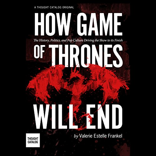 How Game of Thrones Will End audiobook cover art