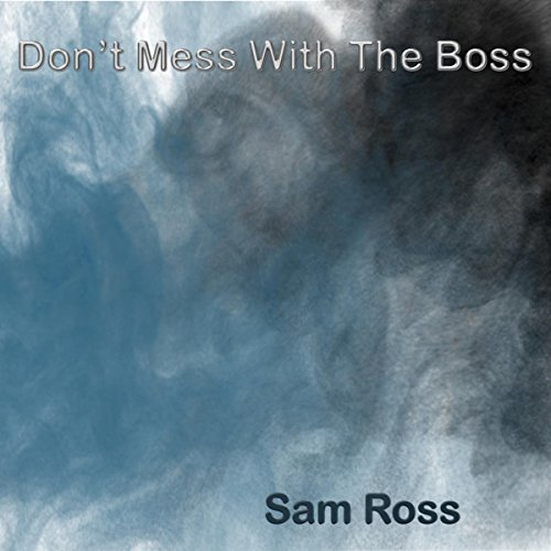 Don't Mess With The Boss