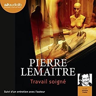 Travail soigné     Camille Verhœven 1              By:                                                                                                                                 Pierre Lemaitre                               Narrated by:                                                                                                                                 Jacques Frantz                      Length: 12 hrs and 34 mins     1 rating     Overall 2.0