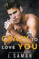 Crazy to Love You (Wild Love)