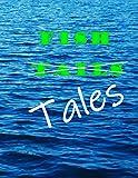 Fish Tails: Tales