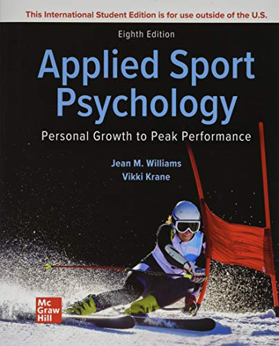 Compare Textbook Prices for Applied Sport Psychology: Personal Growth to Peak Performance 8 Edition ISBN 9781260575569 by Williams, Jean,Krane, Vikki