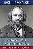 Anarchism and Socialism (Esprios Classics)