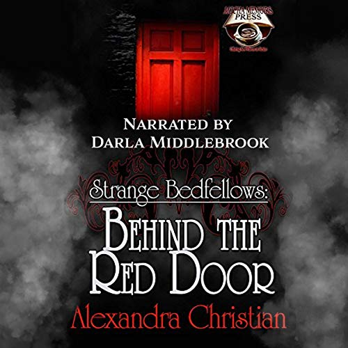 Strange Bedfellows: Behind the Red Door Audiobook By Alexandra Christian cover art