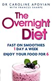 The Overnight Diet: Fast on smoothies one day a week. Enjoy your food for six.