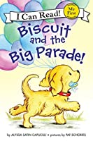 Biscuit and the Big Parade! (My First I Can Read)