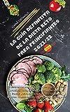 LA GUÍA DEFINITIVA DE LA DIETA KETO PARA PRINCIPIANTES 2021/22: El libro de cocina con La nueva versión de la Dieta Cetogénica revisada desde el ... tu Metabolismo dale energía y poder a tu