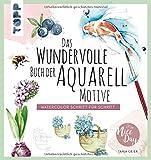 Das wundervolle Buch der Aquarell-Motive von Tanja Geier