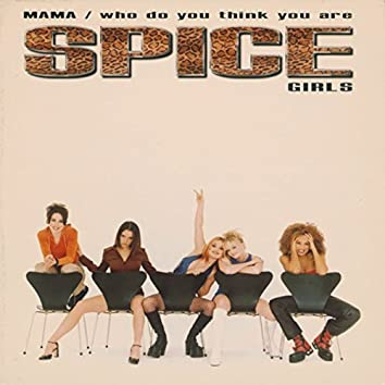Mama / Who Do You Think You Are
