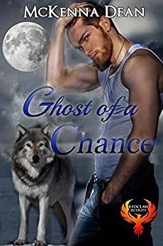Ghost of a Chance (Redclaw Security Book 2) by [McKenna Dean]