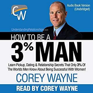 How to Be a 3% Man                   Written by:                                                                                                                                 Corey Wayne                               Narrated by:                                                                                                                                 Corey Wayne                      Length: 7 hrs and 33 mins     255 ratings     Overall 4.7