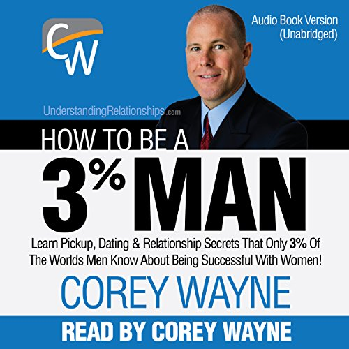 How to Be a 3% Man                   By:                                                                                                                                 Corey Wayne                               Narrated by:                                                                                                                                 Corey Wayne                      Length: 7 hrs and 33 mins     6,923 ratings     Overall 4.7
