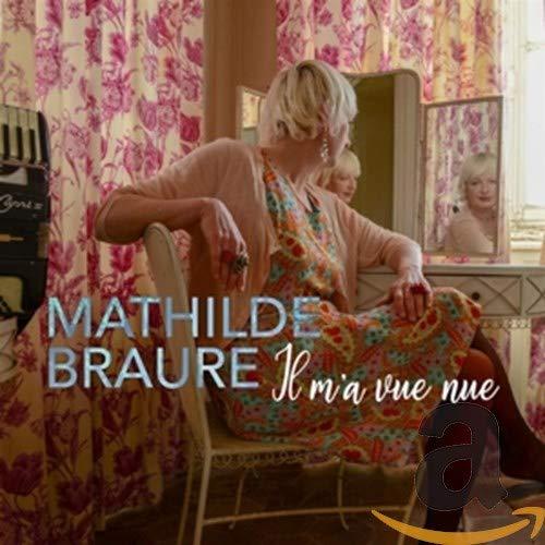 Mathilde Braure - Il M'a Vue Nue