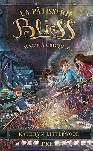 La pâtisserie Bliss - tome 03 : Magie à croquer (3)