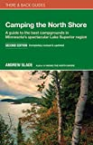 Camping the North Shore: A Guide to the Best Campgrounds in Minnesota s Spectacular Lake Superior Region (There & Back Guides)
