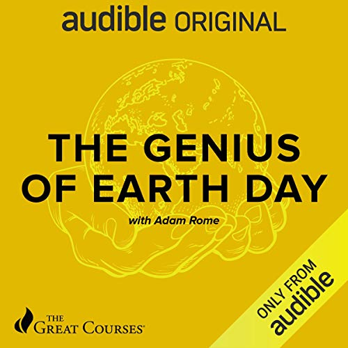 The Genius of Earth Day Audiobook By Adam Rome, The Great Courses cover art