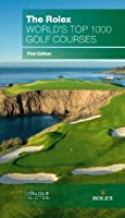 The Rolex World's Top 1000 Golf Courses