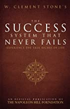 W. Clement Stone's The Success System That Never Fails (Official Publication of the Napoleon Hill Foundation)
