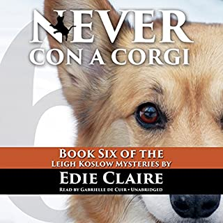Never Con a Corgi     A Leigh Koslow Mystery, Book 6              By:                                                                                                                                 Edie Claire                               Narrated by:                                                                                                                                 Gabrielle de Cuir                      Length: 9 hrs and 18 mins     Not rated yet     Overall 0.0
