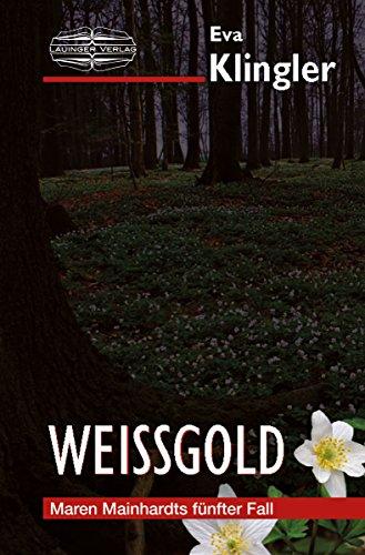 Weißgold: Ein badischer Krimi (Maren Mainhardt ermittelt 5)