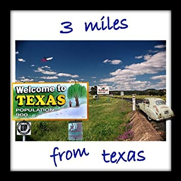 3 Miles from Texas