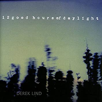 12 Good Hours of Daylight