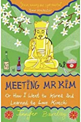 Meeting Mr Kim: How I Went to Korea and Learned to Love Kimchi Paperback