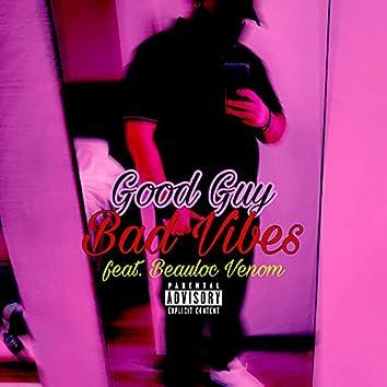 Good Guy Bad Vibes