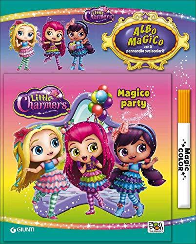 Magico party. Albo magico Little Charmers. Con pennarello svelacolori