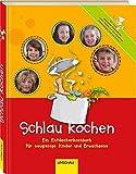 Schlau kochen: Ein Entdeckerkochbuch für neugierige Kinder und Erwachsene