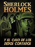 Sherlock Holmes y el caso de los dedos cortados