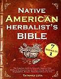 Native American Herbalist's Bible: 7 in 1...